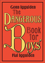 The Dangerous Book for Boys : Facts, Figures and Fun - Conn Iggulden