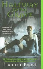 Halfway to the Grave : A Night Huntress Novel 1 : A Night Huntress Novel 1 - Jeaniene Frost