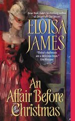 An Affair Before Christmas: Desperate Duchesses 2 :  Desperate Duchesses 2 - Eloisa James