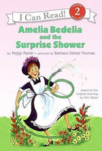 Amelia Bedelia and the Surprise Shower : Amelia Bedelia - Peggy Parish