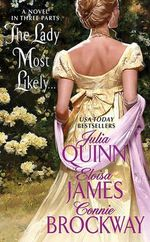 The Lady Most Likely... : A Novel in Three Parts - Julia Quinn