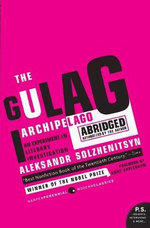 The Gulag Archipelago 1918-1956 : An Experiment in Literary Investigation - Aleksandr Solzhenitsyn