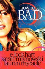 How to Be Bad - E Lockhart