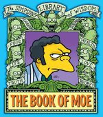 The Book of Moe : Simpsons Library of Wisdom - Matt Groening