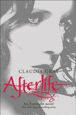 Afterlife : Evernight Series : Book 4 - Claudia Gray