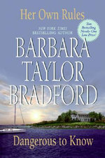 Her Own Rules / Dangerous to Know - Barbara Taylor Bradford