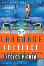 The Language Instinct : How the Mind Creates Language - Steven Pinker