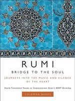 Rumi : Journeys into the Music and Silence of the Heart - Coleman Barks