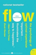 Flow : The Psychology of Optimal Experience - Mihaly Csikszentmihalyi