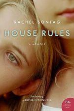 House Rules : A Memoir - Rachel Sontag