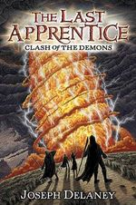 Clash of the Demons : The Last Apprentice Series : Book 6 - Joseph Delaney