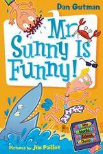 Mr. Sunny Is Funny! ; My Weird School Daze 2 - Dan Gutman
