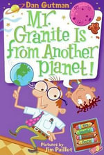 Mr. Granite Is from Another Planet! - Dan Gutman