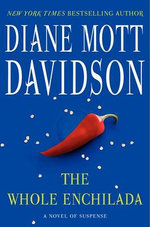 The Whole Enchilada : A Novel of Suspense - Diane Mott Davidson