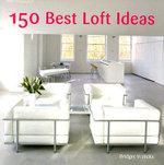 150 Best Loft Ideas - Bridget Vranckx