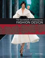 The Sourcebook of Contemporary Fashion Design - Marta R. Hidalgo