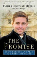The Promise : God's Purpose and Plan for When Life Hurts - Jonathan Morris