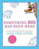 Something Big Has Been Here - Jack Prelutsky