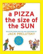 A Pizza the Size of the Sun - Jack Prelutsky