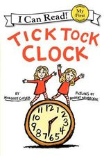 Tick Tock Clock : My First I Can Read Books (Paperback) - Margery Cuyler