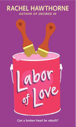 Labor of Love - Rachel Hawthorne