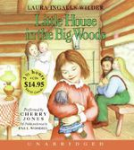 Little House in the Big Woods : Little House the Laura Years (Audio) - Laura Ingalls Wilder