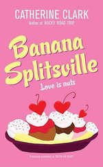 Banana Splitsville - Catherine Clark