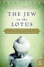 The Jew in the Lotus : A Poet's Rediscovery of Jewish Identity in Buddhist India :  A Poet's Rediscovery of Jewish Identity in Buddhist India - Rodger Kamenetz