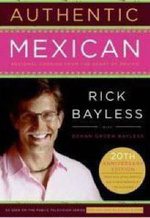 Authentic Mexican : Regional Cooking from the Heart of Mexico - Rick Bayless