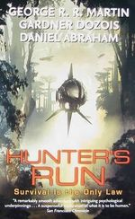 Hunter's Run - George R R Martin