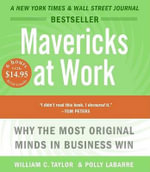 Mavericks at Work - William C Taylor
