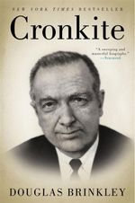 Cronkite : Nostalgia and Myth in Seventies America - Douglas Brinkley