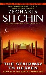 The Stairway to Heaven : Earth Chronicles Series : Book 2 - Zecharia Sitchin