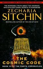 Cosmic Code : Book VI of the Earth Chronicles - Zecharia Sitchin
