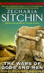 Wars of Gods and Men : Earth Chronicles - Zecharia Sitchin