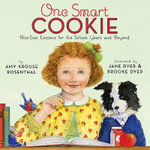 One Smart Cookie : Bite-Size Lessons for the School Years and Beyond - Amy Krouse Rosenthal