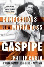 Gaspipe : Confessions of a Mafia Boss - Philip Carlo