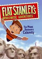 The Mount Rushmore Calamity : Flat Stanley's Worldwide Adventures (Cloth) - Sara Pennypacker