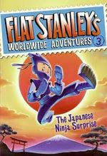 Flat Stanley's Worldwide Adventures #3 : The Japanese Ninja Surprise - Jeff Brown