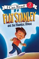 Flat Stanley and the Haunted House : I Can Read Books: Level 2 - Jeff Brown