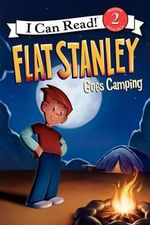 Flat Stanley Goes Camping : I Can Read! Reading with Help: Level 2 (Paperback) - Lori Haskins Houran