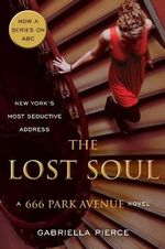 The Lost Soul : A 666 Park Avenue Novel - Gabriella Pierce