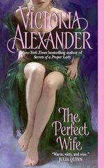 The Perfect Wife : Harrington Family Series : Book 1 - Victoria Alexander