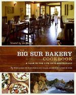 The Big Sur Bakery Cookbook : A Year in the Life of a Restaurant - Michelle Wojtowicz