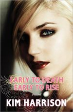 Early to Death, Early to Rise : Madison Avery Series : Book 2 - Kim Harrison
