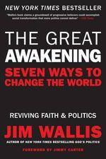 The Great Awakening : Seven Ways to Change the World - Jim Wallis