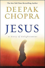 Jesus : A Story of Enlightenment - Deepak Chopra