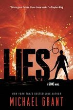 Lies : Gone Series : Book 3 - Michael Grant