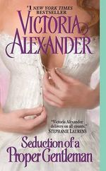 Seduction of a Proper Gentleman : Last Man Standing Series : Book 4 - Victoria Alexander
