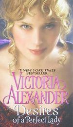 Desires Of A Perfect Lady : Harrington Family Series : Book 3 - Victoria Alexander